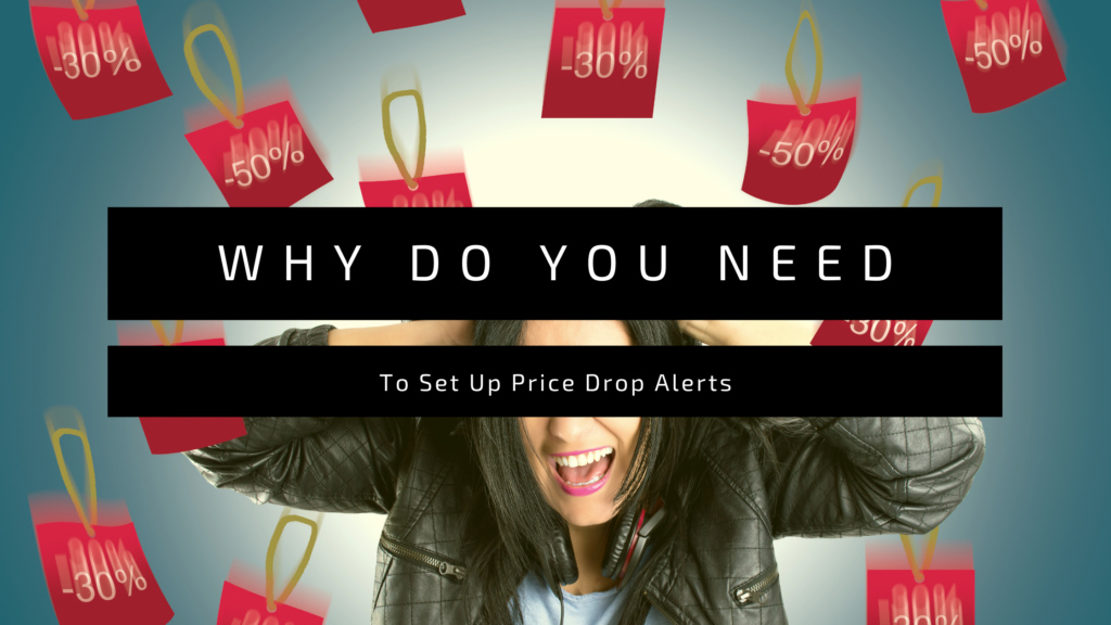 Why do you need to Set Up Price Drop Alerts?