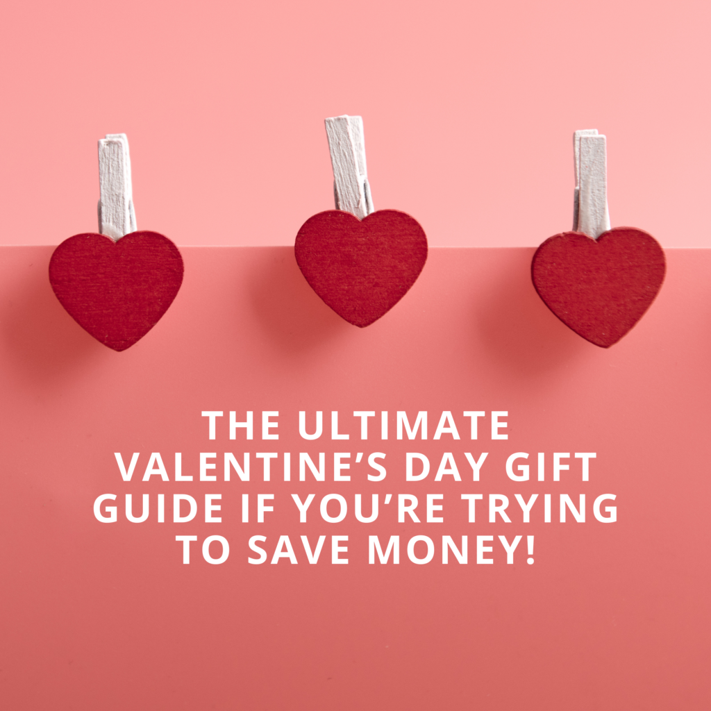 The ultimate Valentine's Day gift guide if you're trying to save money!