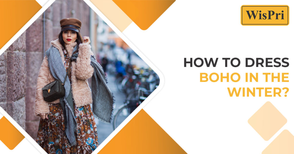 How to dress boho in the winter?